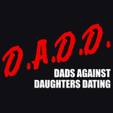 DADD Dads Against Daughters Dating T-Shirts - Textual Tees