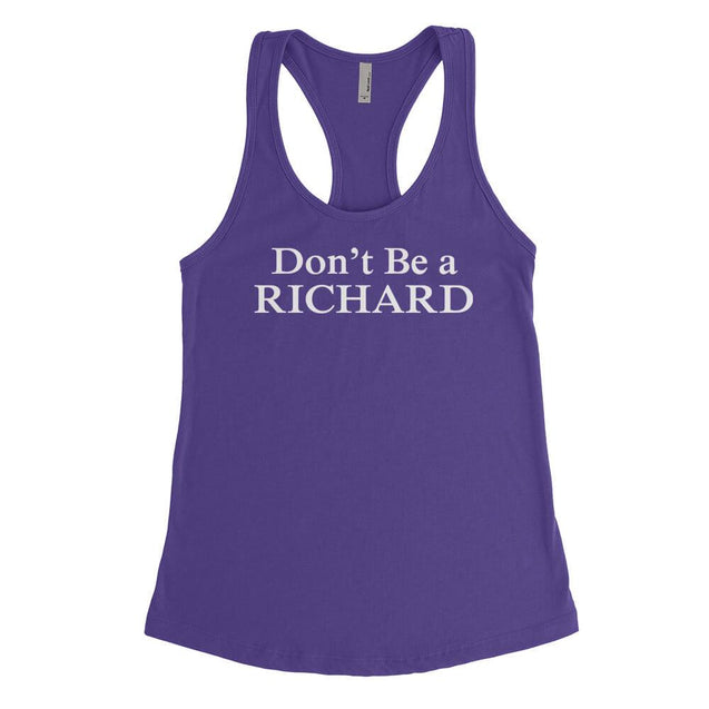 Don't Be A Richard Womens Tanktop Womens Tanktop - Textual Tees