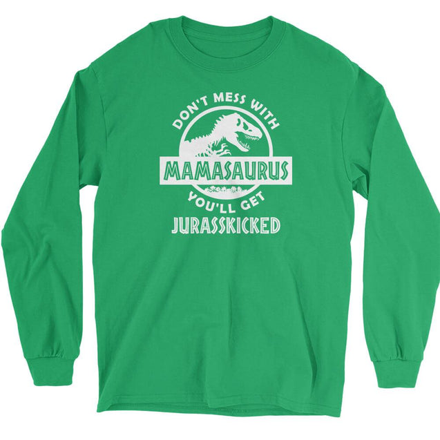 Don't Mess With Mamasaurus Long Sleeve T-Shirt Longsleeve T-Shirt - Textual Tees