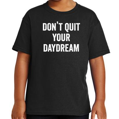 Dont Quit Your Day Dream T-Shirt Mens T-Shirt - Textual Tees