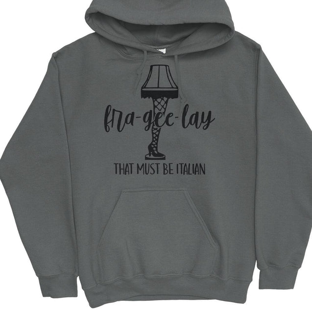 Fra-Gee-Lay That Must Be Italian Hoodie Hoodie - Textual Tees