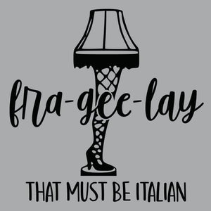 Fra-Gee-Lay That Must Be Italian Mens T-Shirt Mens T-Shirt - Textual Tees