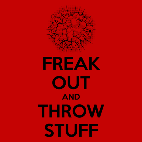 Freak Out and Throw Stuff T-Shirt Mens T-Shirt - Textual Tees