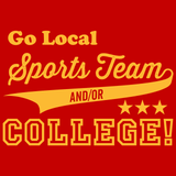 Go Local Sports Team And Or College T-Shirts - Textual Tees