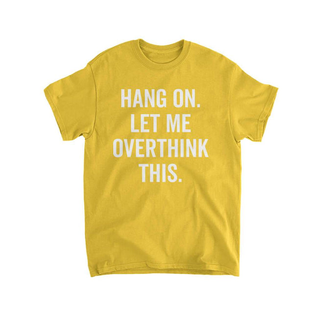 Hang on let me overthink this Kids T-Shirt Kids T-Shirt - Textual Tees