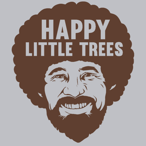Happy Little Trees T Shirt TV Related Textual Tees