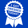 I Got Dressed Today T-Shirt T-Shirts - Textual Tees