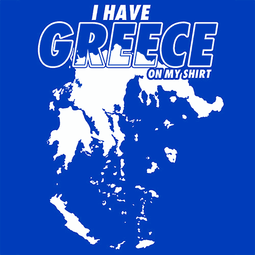I Have Greece On My Shirt T-Shirt T-Shirts - Textual Tees