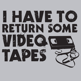 I Have to Return Some Video Tapes