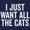 I Just Want All The Cats T-Shirt Mens T-Shirt - Textual Tees