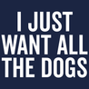 I Just Want All The Dogs T-Shirt Mens T-Shirt - Textual Tees