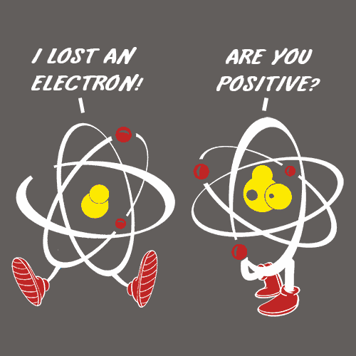 I Lost An Electron Are You Positive?