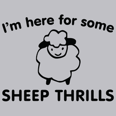 I'm Here For Some Sheep Thrills