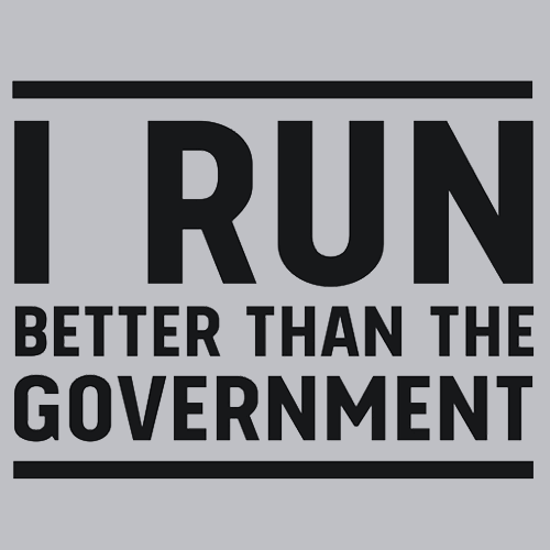 I Run Better Than the Government