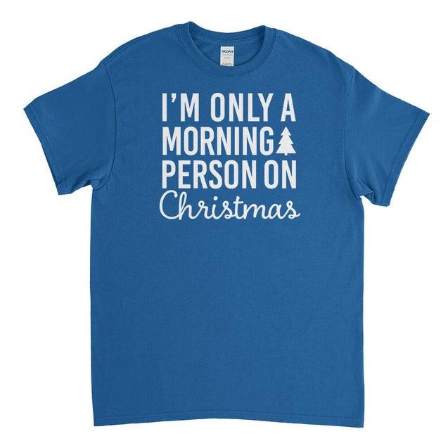 I'm Only a Morning Person On Christmas Mens T-Shirt Mens T-Shirt - Textual Tees