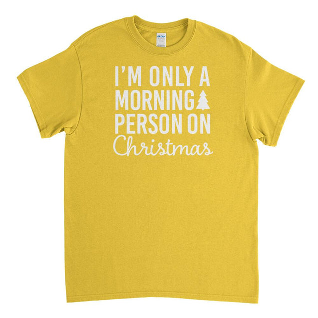 I'm Only a Morning Person On Christmas Mens T-Shirt - Textual Tees