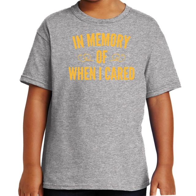 e81146d90 In Memory of When I Cared T-Shirt Funny Apparel | Textual Tees