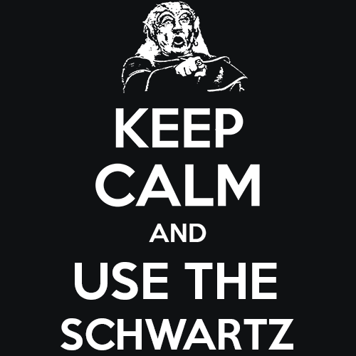 Keep Calm and Use The Schwartz T-Shirt T-Shirts - Textual Tees