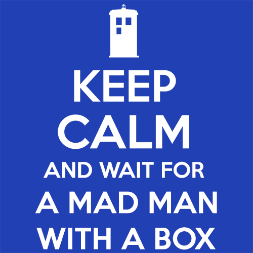 Keep Calm and Wait For A Mad Man
