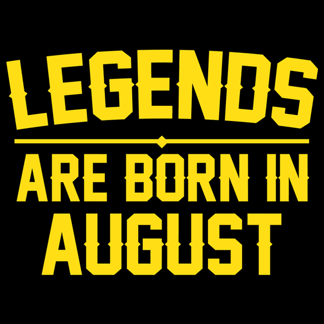 Legends Are Born In August T-Shirt T-Shirts - Textual Tees