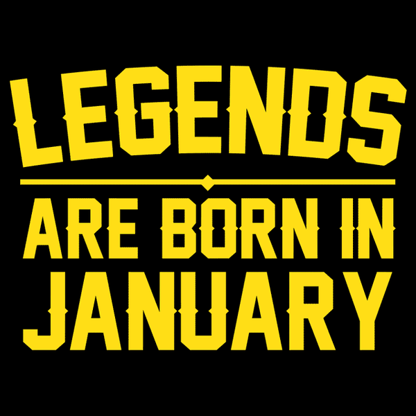 bbf2eb6e1 Legends Are Born In January T-Shirt | Textual Tees