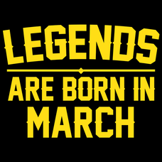 Legends Are Born In March T-Shirts - Textual Tees