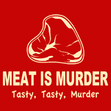 Meat Is Murder Tasty Tasty Murder