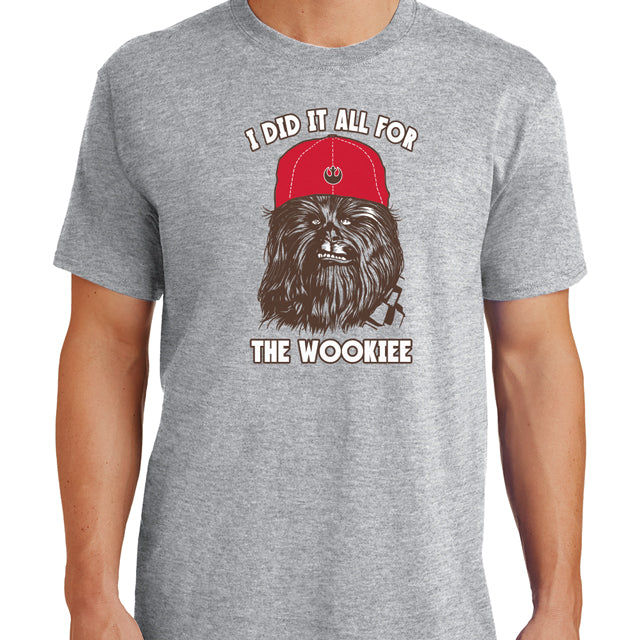 i did it all for the wookie t shirt funny apparel textual tees