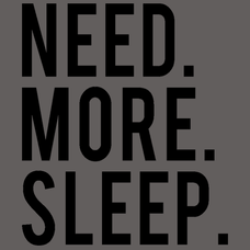 Need. More. Sleep.