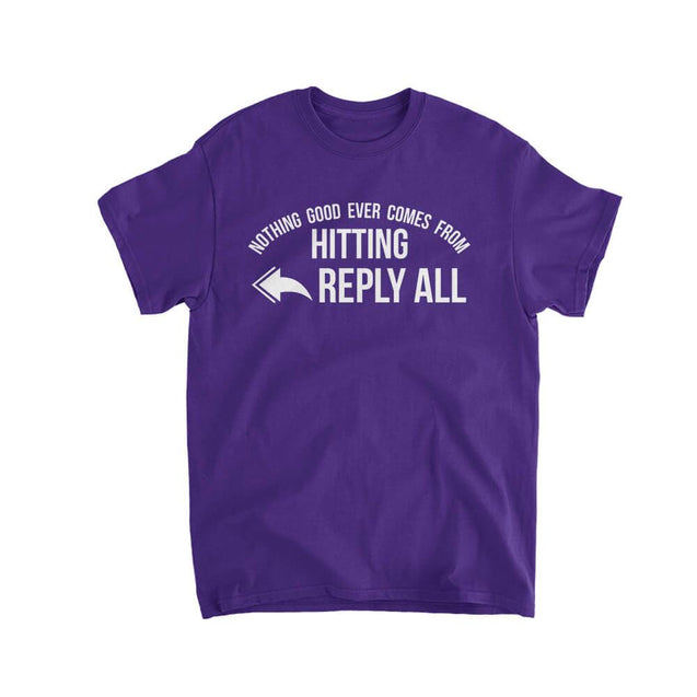 Nothing Good Ever Comes From Hitting Reply All Kids T-Shirt Kids T-Shirt - Textual Tees