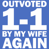 Outvoted By My Wife T-Shirt