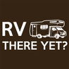RV There Yet Camper Mobile Home T-Shirt Mens T-Shirt - Textual Tees