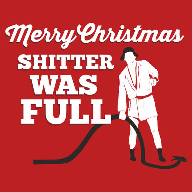 Merry Christmas Shitter Was Full T-Shirt - Textual Tees