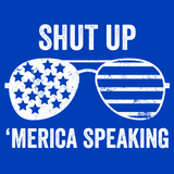 Shut Up Merica Speaking