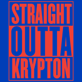 Straight Outta Krypton