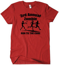 T-Shirts - 3rd Annual Zombie Run Til The Cure