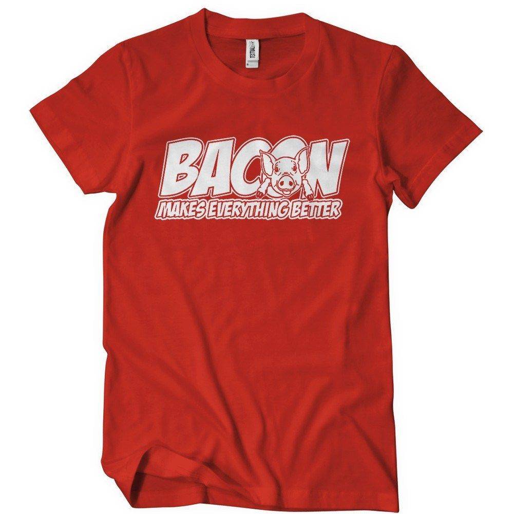 Bacon T Shirt Makes Everything Better Textual Tees