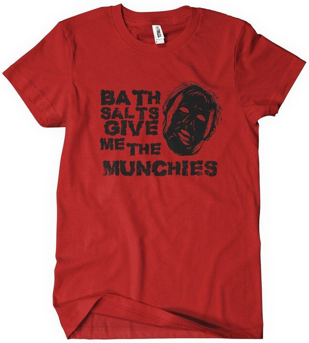 Bath Salts Give Me The Munchies T-Shirt T-Shirts - Textual Tees