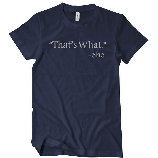 That's What She Said T-Shirt - Textual Tees