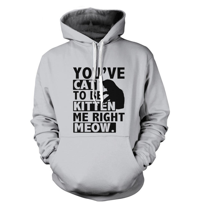 You've Cat To Be Kitten Me Right Meow T-Shirt T-Shirts - Textual Tees