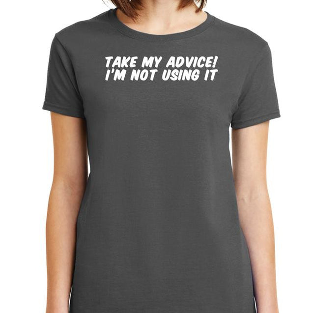 Take My Advice T-Shirt T-Shirts - Textual Tees