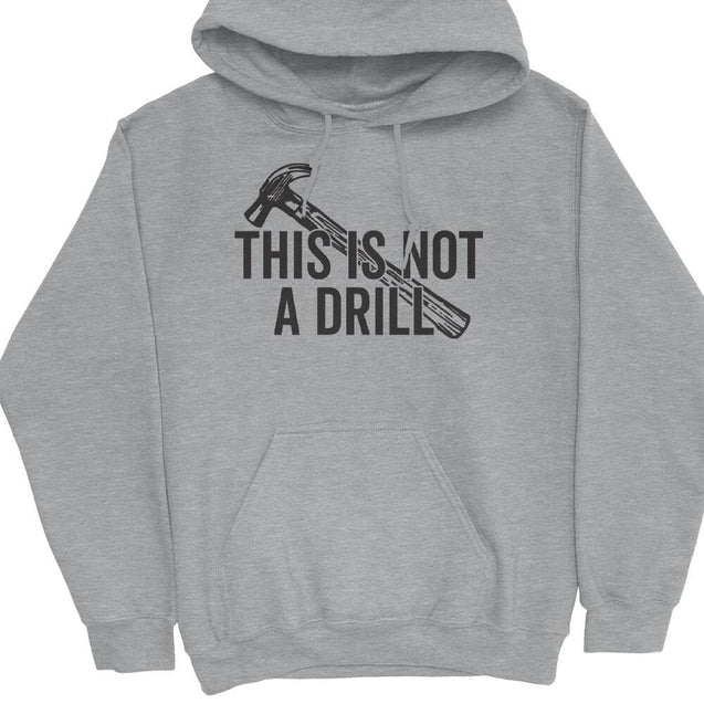 This Is Not A Drill Hoodie Hoodie - Textual Tees