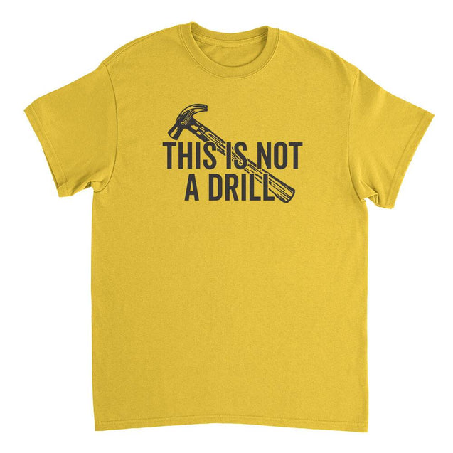 This Is Not A Drill Mens T-Shirt Mens T-Shirt - Textual Tees