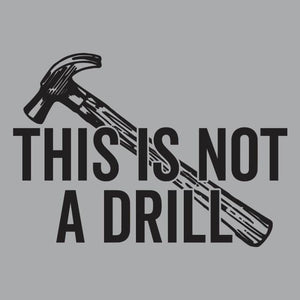 This Is Not A Drill Mens T-Shirt - Textual Tees