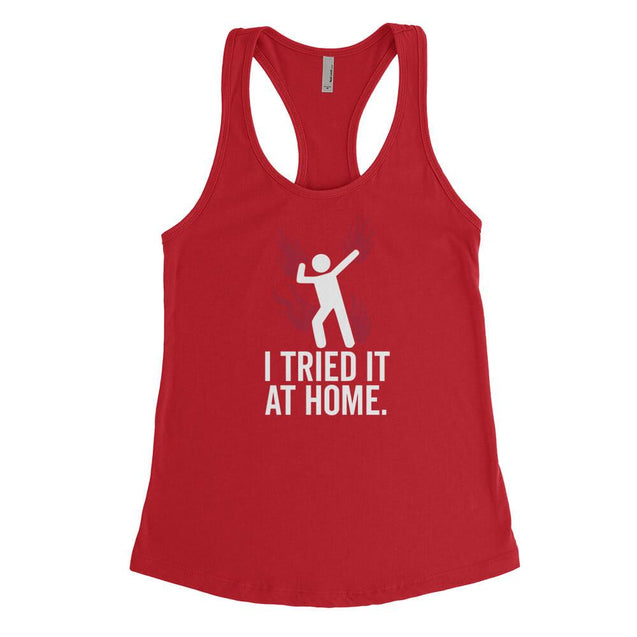 Tried It At Home Womens Tanktop Womens Tanktop - Textual Tees