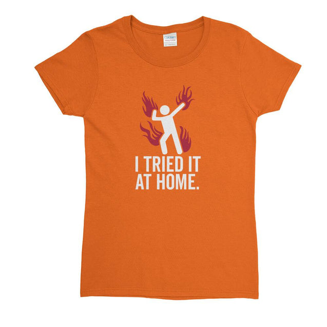 Tried It At Home Womens T-Shirt Womens T-Shirt - Textual Tees