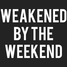 Weakend by The Weekend T-Shirt