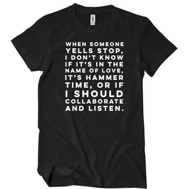 When Someone Yells Stop T-Shirt Mens T-Shirt - Textual Tees