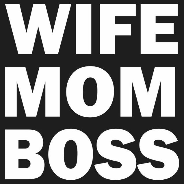 Wife Mom Boss T-Shirt T-Shirts - Textual Tees