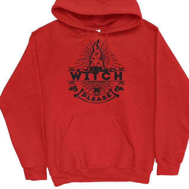 Witch Please Hoodie Hoodie - Textual Tees